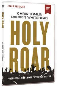 Holy Roar: Seven Words That Will Change the Way You Worship (Video Study)
