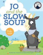 Jo and the Slow Soup (Frolic Series) eBook