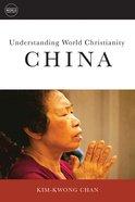 China (Understanding World Christianity Series) Paperback