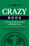 Crazy Book: A Not-So-Stuffy Dictionary of Biblical Terms, Revised and Expanded Paperback