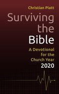 Surviving the Bible: A Devotional For the Church Year 2020 Paperback