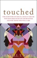 Touched: For Survivors of Sexual Assault Like Me Who Have Been Hurt By the Church Folk and For Those Who Will Care Paperback