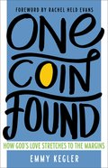 One Coin Found: How God's Love Stretches to the Margins Paperback