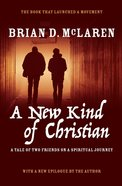 A New Kind of Christian: A Tale of Two Friends on a Spiritual Journey Paperback