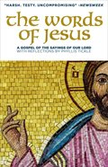 The Words of Jesus: A Gospel of the Sayings of Our Lord Paperback