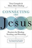 Connecting Like Jesus: Practices For Healing, Teaching, and Preaching Paperback