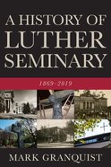 A History of Luther Seminary: 1869-2019 Paperback