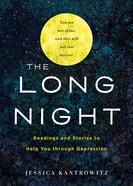 The Long Night: Readings and Stories to Help You Through Depression Hardback