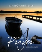 Landscapes of Prayer: Finding God in Your World and Your Life Hardback