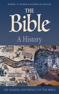 The Bible - a History: The Making and Impact of the Bible Paperback