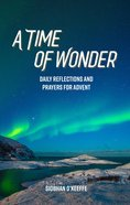A Time of Wonder: Daily Reflections and Prayers For Advent Paperback
