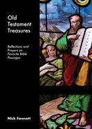 Old Testament Treasures: Reflections and Prayers on Favourite Bible Passages Booklet