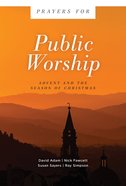 Prayers For Public Worship: Advent and the Season of Christmas Paperback