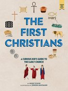 The World of the First Christians: A Curious Kid's Guide to the Early Church Hardback