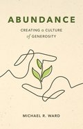 Abundance: Creating a Culture of Generosity Paperback