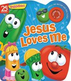Jesus Loves Me (Veggie Tales (Veggietales) Series) Board Book