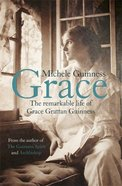 Grace: The Remarkable Life of Grace Grattan Guinness Paperback