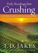 Daily Readings From Crushing: 90 Devotions to Reveal How God Turns Pressure Into Power Hardback