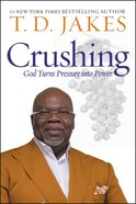 Crushing: God Turns Pressure Into Power Hardback