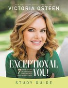 Exceptional You: 7 Ways to Live Encouraged, Empowered, and Intentional (Study Guide) Paperback