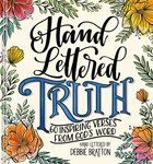 Hand Lettered Truth: 60 Inspiring Verses From God's Word Hardback