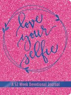Love Your Selfie: A 52 Week Devotional Journal Imitation Leather