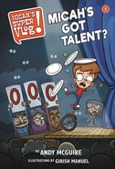 Micah's Got Talent? (#01 in Micah's Super Vlog Series) Paperback