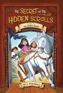 The the Lion's Roar, Book 6 (#06 in The Secret Of The Hidden Scrolls Series) eBook