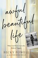 Awful Beautiful Life eBook