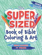 Super-Sized Book of Bible Coloring & Art (Ages 5-10, Reproducible) Paperback
