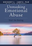 Unmasking Emotional Abuse: Start the Healing Paperback