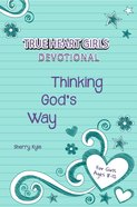 Thinking God's Way! (True Heart Girls Series) Paperback