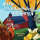 The Thanksgiving Blessing (Lantern Hill Farm Series) Board Book