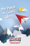 My Place in God's World For Boys (Ages 6-9) (Gotta Have God Series) Paperback