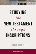 Studying the New Testament Through Inscriptions Paperback