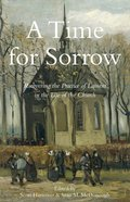 A Time For Sorrow: Recovering the Practice of Lament in the Life of the Church Paperback