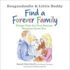 Reagandoodle and Little Buddy Find a Forever Family: Things That Are True Because Someone Chose You Hardback