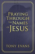 Praying Through the Names of Jesus Paperback