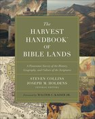 The Harvest Handbook of Bible Lands: A Panoramic Survey of the History, Geography and Culture of the Scriptures Hardback