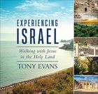Experiencing Israel: Walking With Jesus in the Holy Land Hardback