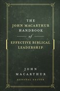 The John Macarthur Handbook of Effective Biblical Leadership (Shepherd's Library Series) Hardback