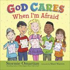 God Cares When I'm Afraid Hardback