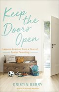 Keep the Doors Open: Lessons Learned From a Year of Foster Parenting Paperback