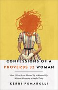 Confessions of a Proverbs 32 Woman: How I Traded My Imperfect Faith For a Perfect Savior Paperback