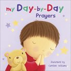 My Day-By-Day Prayers Board Book