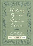 Finding God in Hidden Places: His Presence in the Pieces of Our Lives Paperback