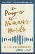 The Power of a Woman's Words (Bible Study And Discussion Guide) Paperback
