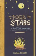 Under the Stars: A Camping Journal For Your Adventures in Nature Paperback