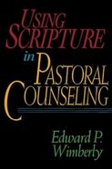 Using Scripture in Pastoral Counseling Paperback