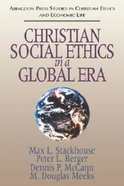 Christian Social Ethics in a Global Era Paperback